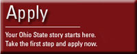 Apply, Your Ohio State story starts here. Take the first step and apply now, application website.